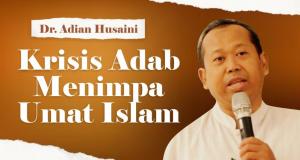 Krisis Adab Menimpa Umat Islam